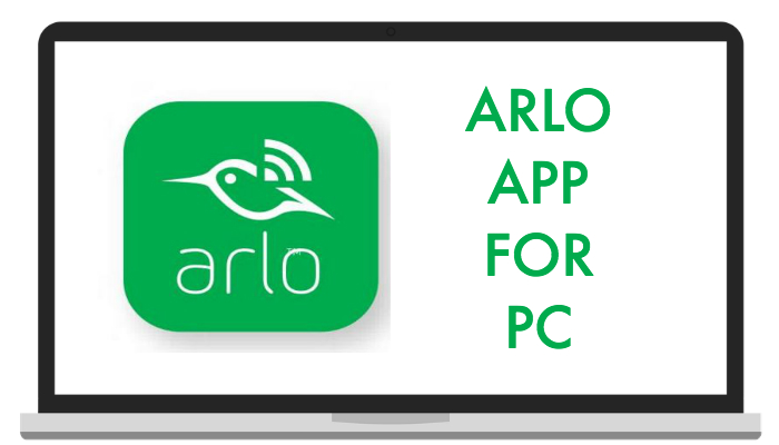 Arlo App For PC, Windows & Mac - Free Download