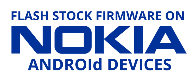 Flash-Stock-ROM-Firmware-Nokia-Android-Device