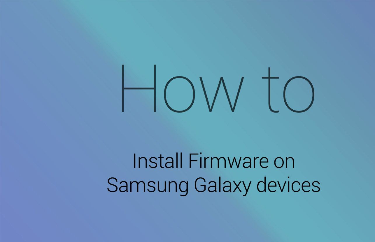 Samsung Galaxy-Firmware-Installation