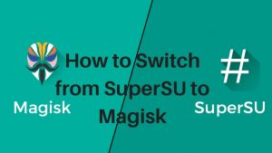 How-to-Switch-from-SuperSU-to-Magisk-2