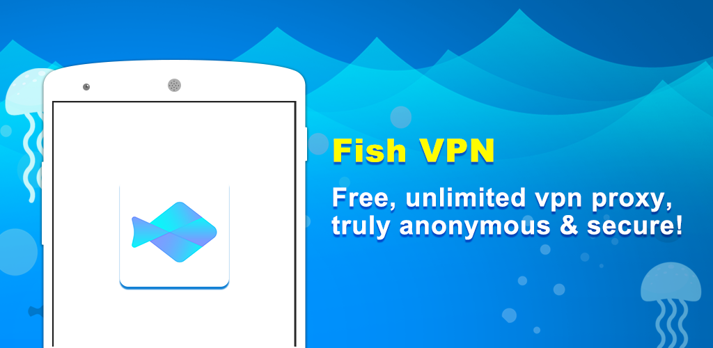 FishVPN For PC, Windows & Mac Free Download