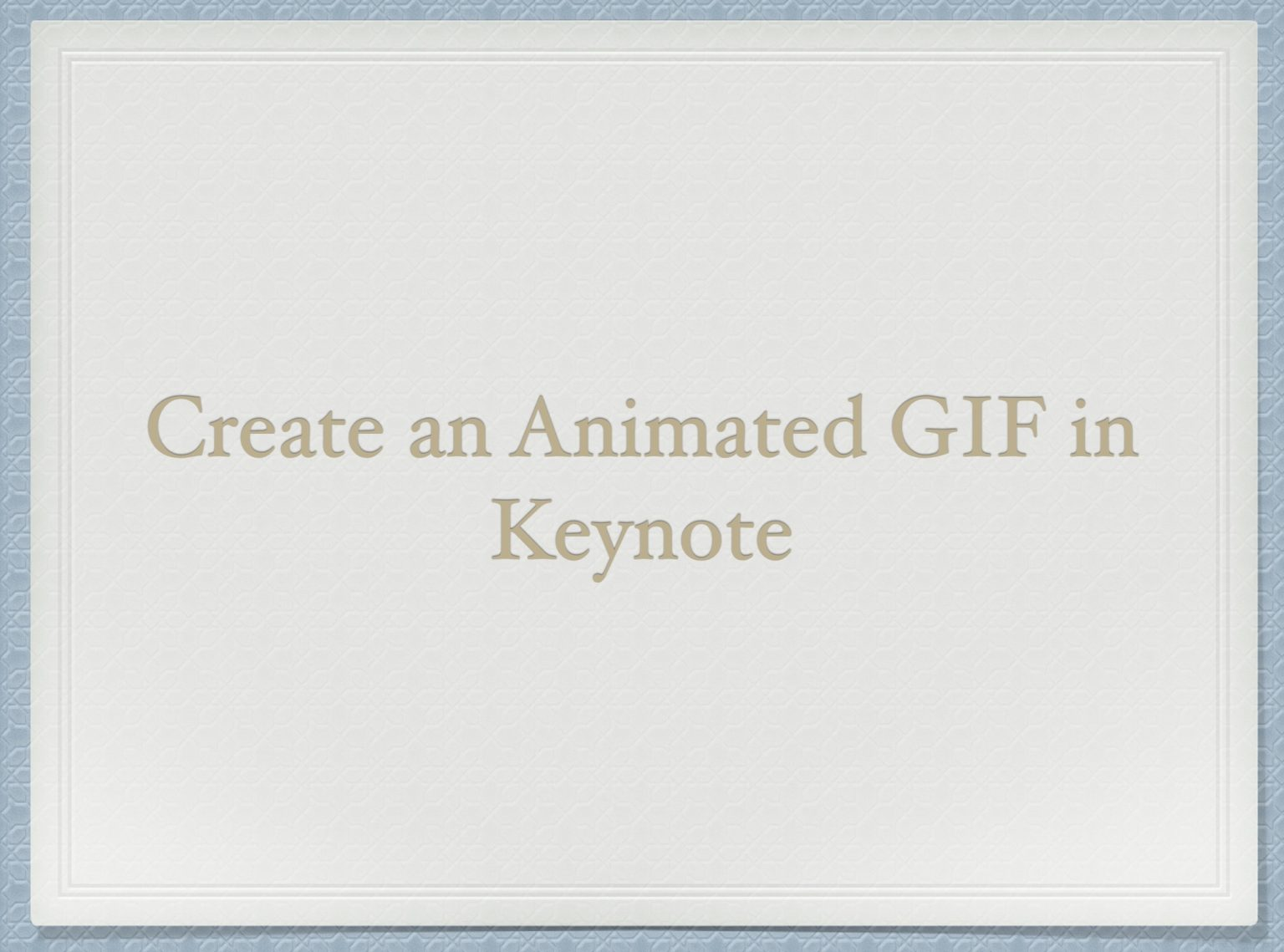 Create an Animated GIF