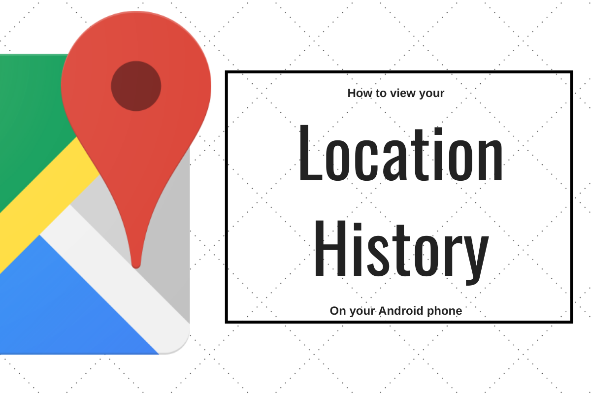 View Location History On Android