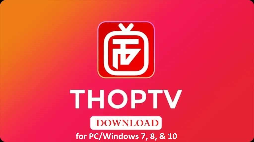 ThopTV For PC, Windows & Mac - Free Download