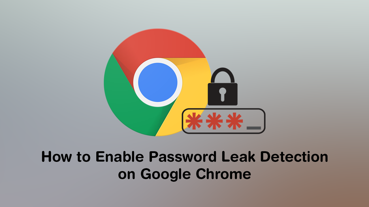 Enable Google Password Leak Detection