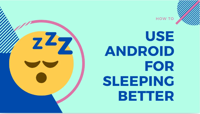 Android Can Lead To Better Sleep