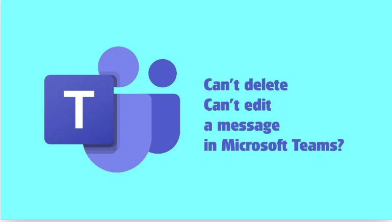 Can't Edit Or Delete a Message On Microsoft Teams