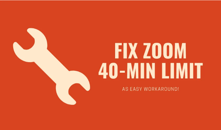 bypass & hack Zoom's 40-Minute limit