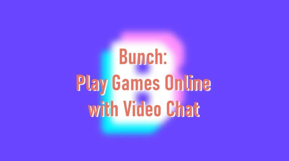 play online games using Bunch app