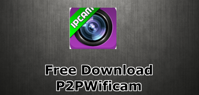 P2PWIFICAM for PC